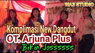 Komplimasi New Dangdut Ot. Arjuna Plus