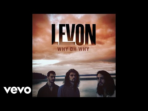 Levon - Why Oh Why (Audio)