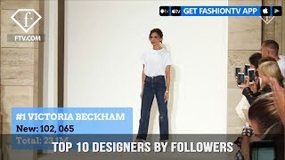 Top 10 Designers by Followers This Week | FashionTV | FTV
