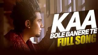 Kaa Bole Banere Te Full Song Audio A Kay