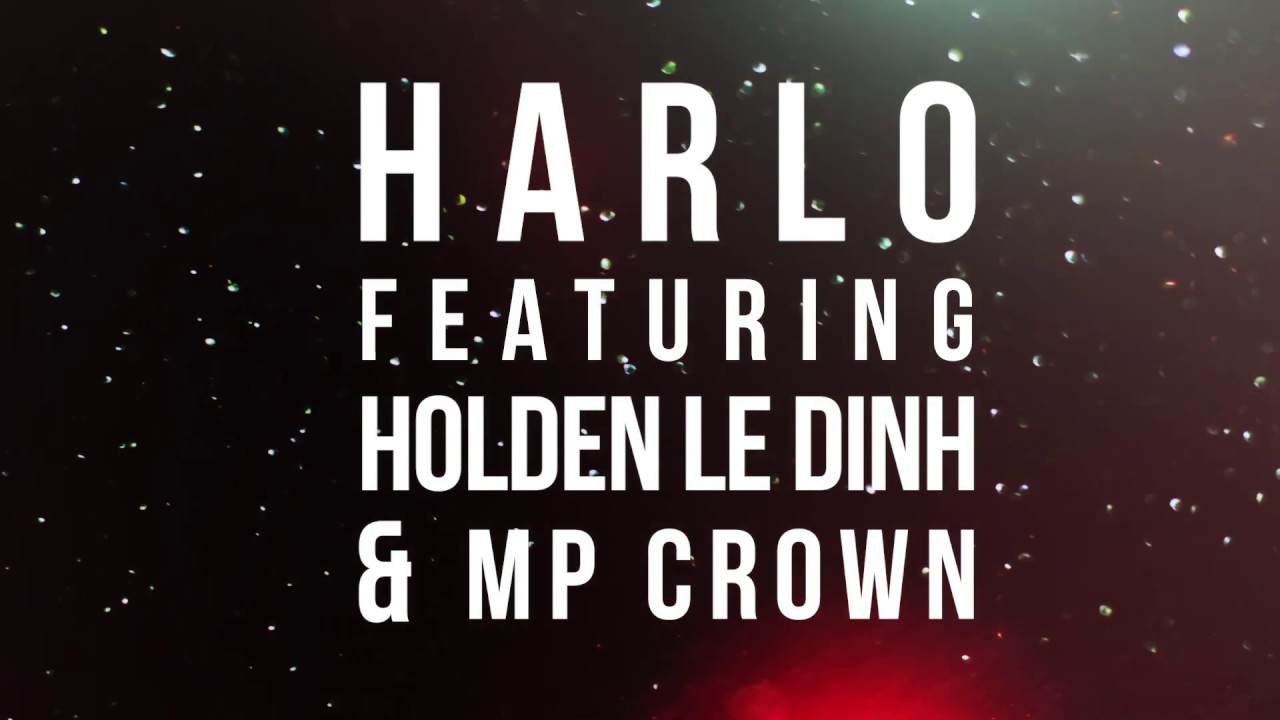 Harlo - Burning Up (Feat. Holden Le Dinh & MP Crown) [OFFICIAL AUDIO]