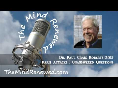 Dr. Paul Craig Roberts 2015 : Paris Attacks - Unanswered Questions