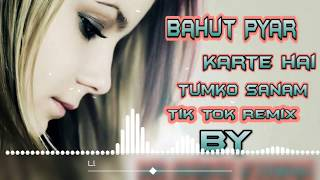 Bahut Pyar Karte Hai || Tumko Sanam Tik Tok Heart Remix Song By DJ Collection