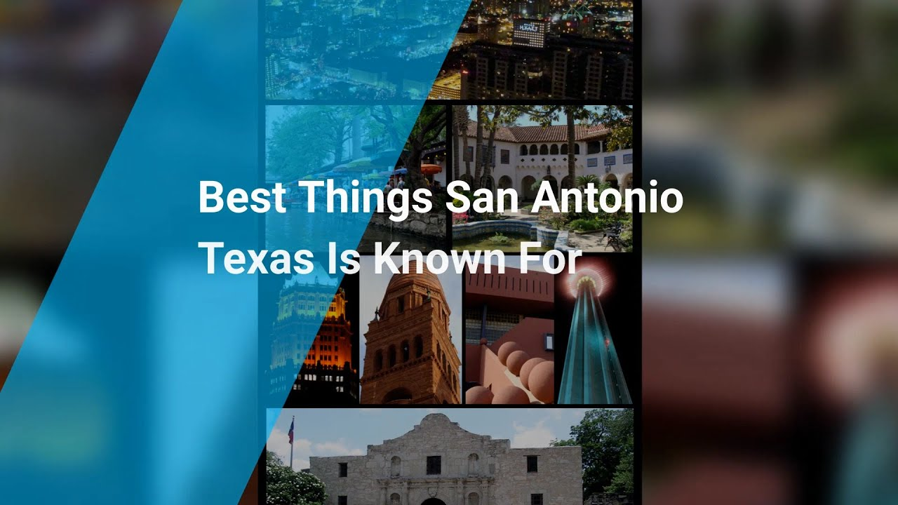 Best Things San Antonio Texas Is Known For