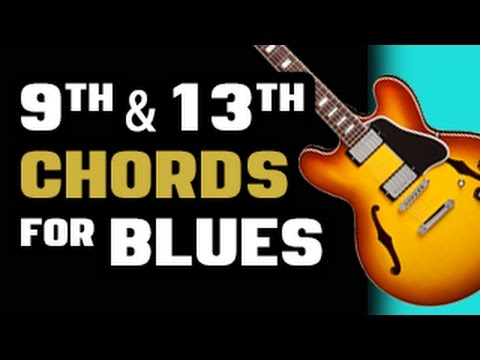 9th and 13th Chords for Blues