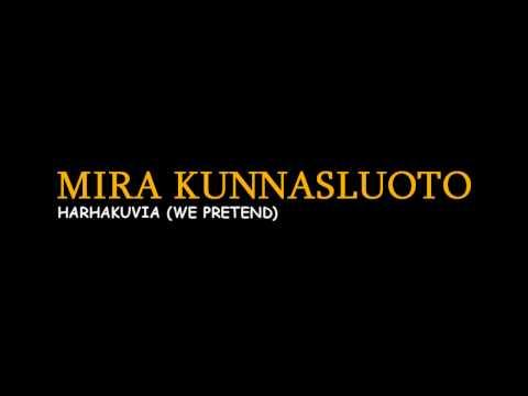 Mira Kunnasluoto  Harhakuvia We Pretend
