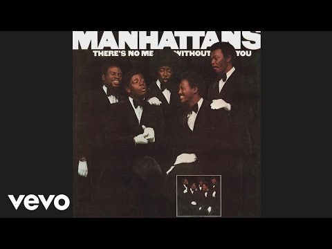 The Manhattans - There's No Me Without You (Audio)