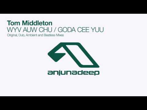 Tom Middleton - GODA CEE YUU (Original Mix)