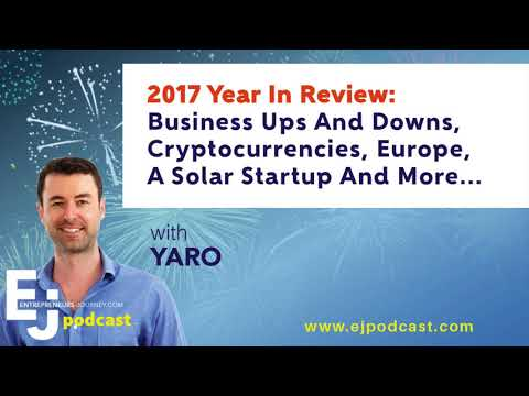 2017 Year In Review: Business Ups And Downs, Cryptocurrencies, Europe, A Solar Startup And More