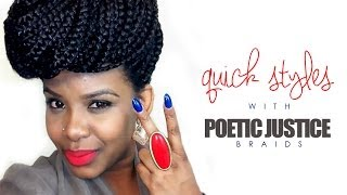NATURAL HAIR | Quick Styles with Poetic Justice Braids (Box Braids)