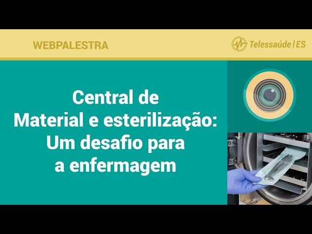WebPalestra: Central de Material e Esterilização - Um desafio para a Enfermagem