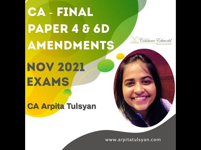 CA FINAL LAW AMENDMENTS - NOV 2021 by CA Arpita Tulsyan (Paper 4 & Paper 6D)