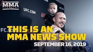 This Is An MMA News Show (09/16/2019) - MMA Fighting