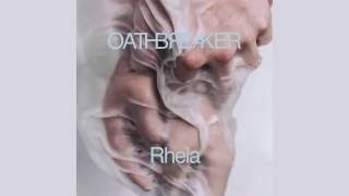 "Oathbreaker ""Being Able to Feel Nothing"""