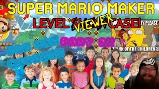 Super Mario Maker - FOR THE CHILDREN! - VIEWER LEVELS #10!  (NO SWEARING / FAMILY FRIENDLY)