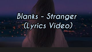 Download Lagu Blanks -I'm like a stranger to me / Stranger To Me (Lyrics Video) **Stranger in the mirror** mp3