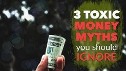 3 Toxic MONEY MYTHS You Should Ignore
