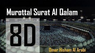 Download Lagu 8D Murottal Surat Al Qalam - Omar Hisham Al Arabi mp3