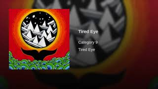 Tired Eye - Category 9