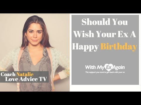 Should I Wish My Ex A Happy Birthday And How?