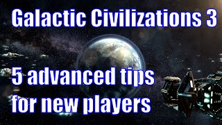 Galactic Civilizations III - 5 advanced tips for new players
