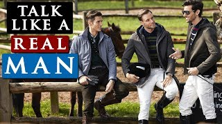 How a REAL MAN should SPEAK to other people | 12 GENTLEMAN TIPS