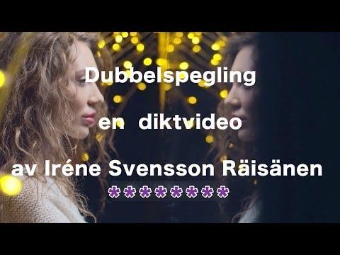 Dubbelspegling – diktvideo av poeten Iréne Svensson Räisänen