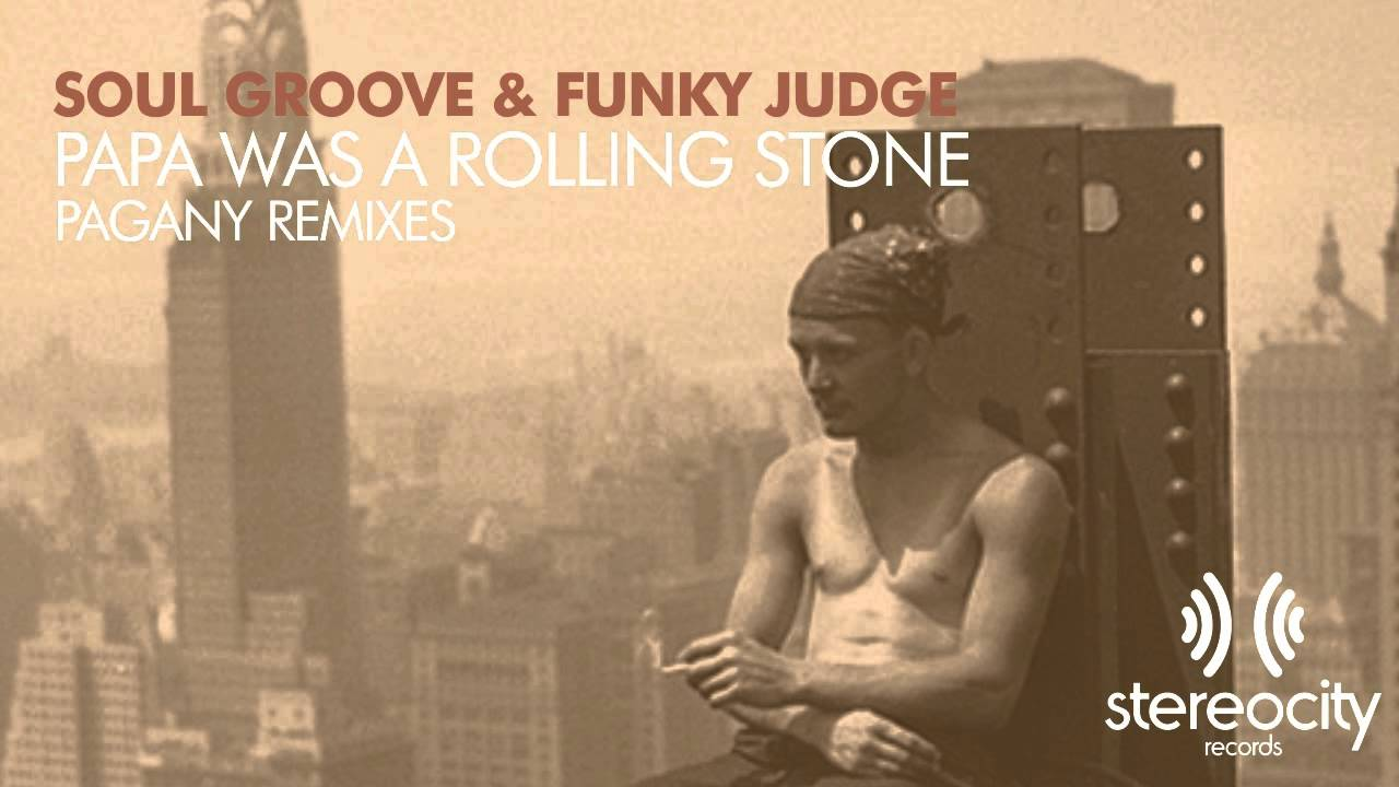 Soul Groove & Funky Judge   Papa Was A Rolling Stone Pagany Vocal Remix