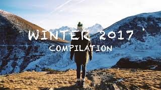 Best Of WINTER Mix 2017/2018 - Indie/Chill/Electronic Compilation ♪ Chill Mix #