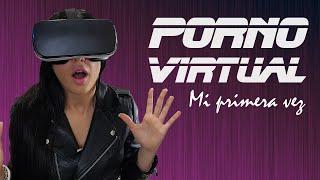 PORNO Y REALIDAD VIRTUAL | Nuestra primera vez