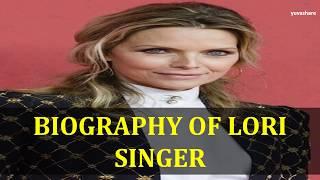 BIOGRAPHY OF LORI SINGER
