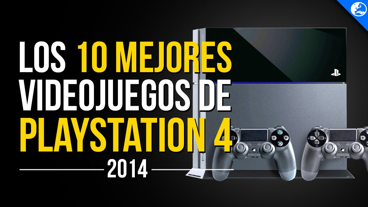 Los 10 Mejores Juegos De Ps4 2014 Youtube