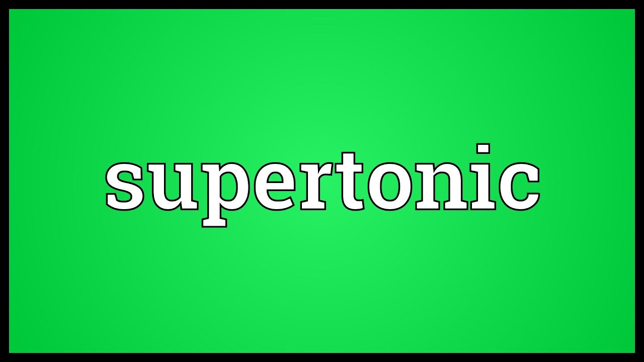 Supertonic Meaning