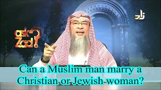 Can a Muslim Man marry a Christian or a Jewish Woman? - Assim al hakeem