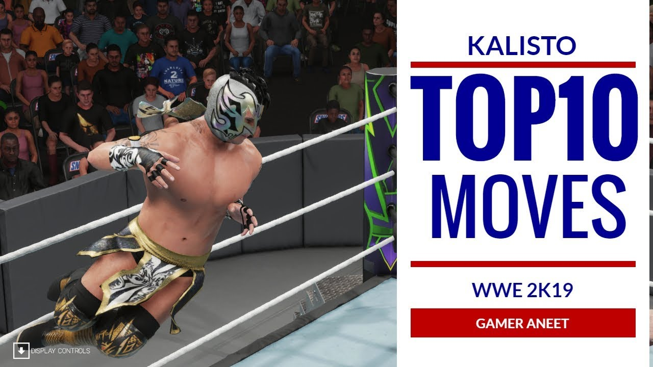 Download WWE 2K19 KALISTO TOP 10 MOVES