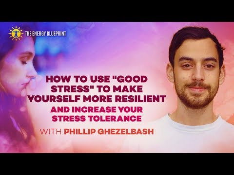 How Good Stress Can Make You More Resilient and Increase Stress Tolerance with Phillip Ghezelbash