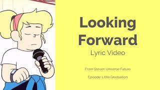 Looking Forward Lyrics (FULL VERSION) | Little Graduation | Steven Universe Future | Cartoon Network