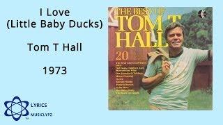 I Love Little Baby Ducks - Tom T Hall 1973 HQ Lyrics MusiClypz YouTube Videos