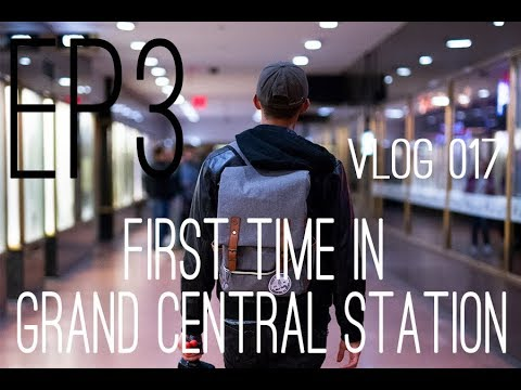 """VLOG 017 (Season 1 EP3) """"FIRST TIME IN GRAND CENTRAL STATION"""""""