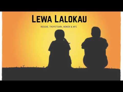 Lewa Lalokau - Reggie Ft. Benjie B, Vii Bwoy, Apzeh & Kirrie