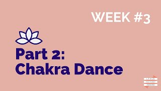 Series 2 // Part 2: Chakra Dance