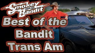 Best of the Bandit Trans Am - Smokey and the Bandit