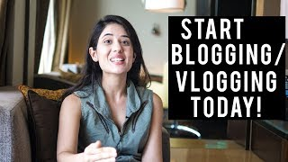 How to start Vlogging/Blogging today! Realistic tips to get going | Tanya Khanijow