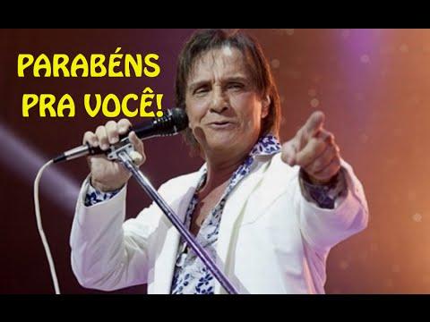 Roberto Carlos Parabéns Pra Você E Linda Mensagem De Feliz