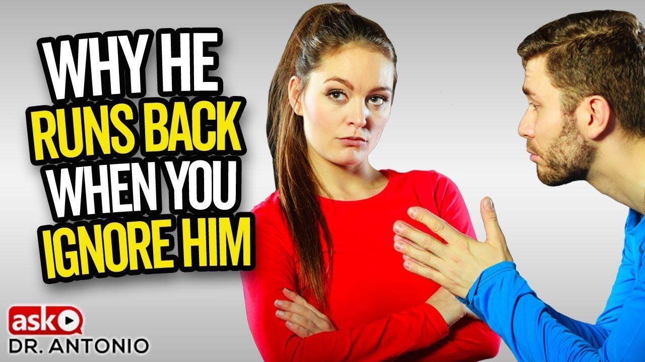 Why He Runs Back and Chases When You IGNORE Him!