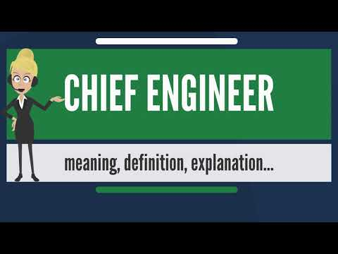 What is CHIEF ENGINEER? What does CHIEF ENGINEER mean? CHIEF