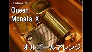 Queen/Monsta X【オルゴール】