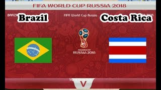 Brazil vs Costa Rica | FIFA World Cup 2018 | PES 2018 Gameplay HD