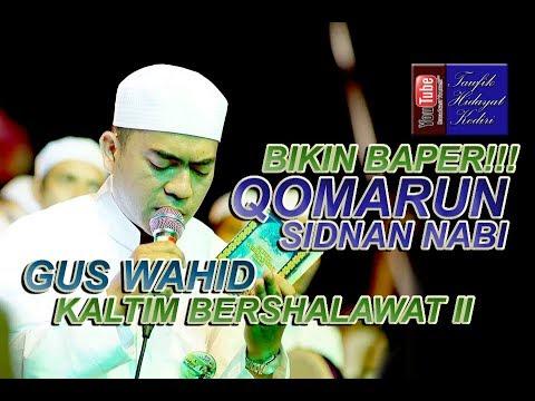 (Bikin Baper!!!) Qomarun - Gus Wahid feat. Ahbaabul Musthofa | Lirik | (Pra Habib Syech)