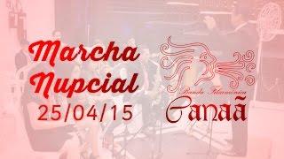 Marcha Nupcial - Banda Filarmônica Canaã